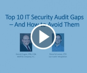 Webcast: Top 10 Security Audit Gaps - and How to Avoid Them