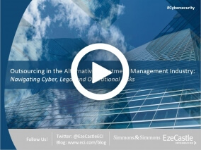 Webcast: Outsourcing in the Alternative Investment Management Industry - Navigating Cyber, Legal and Operational Risks