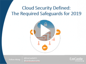 Webcast: Cloud Security Defined: Required Safeguards for 2019