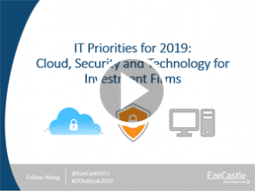 Webcast: IT Priorities for 2019: Cloud, Security and Technology for Investment Firms