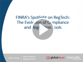 Webcast: Exploring FINRA's Spotlight on RegTech: The Evolution of Compliance and Regulation Tools