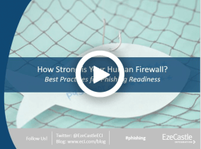 Webcast: How Strong is Your Human Firewall? Best Practices for Phishing Readiness