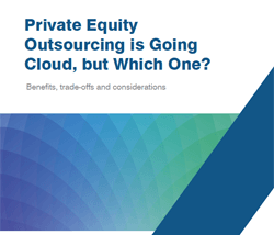 Whitepaper: Private Equity Outsourcing is Going Cloud, but Which One?