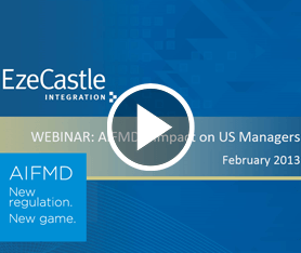 Webcast: AIFMD's Impact on US Fund Managers