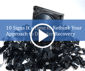 Webcast: 10 Signs It's Time to Rethink Your DR