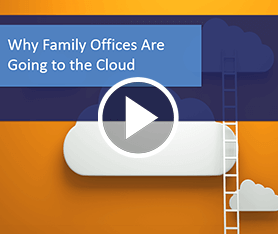 Webcast: Why Family Offices Are Going to the Cloud
