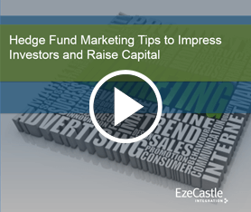 Webcast: Hedge Fund Marketing Tips to Impress Investors and Raise Capital