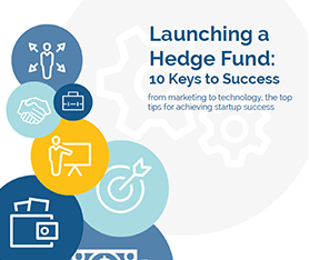 Whitepaper: 10 Keys to Hedge Fund Launch Success