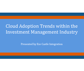 Survey: Cloud Adoption Trends within the Investment Management Industry