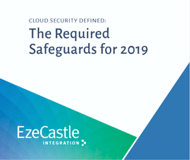 Whitepaper: Cloud Security Defined: Required Safeguards for 2019