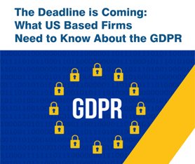 Whitepaper: What U.S. Based Firms Need to Know About the GDPR