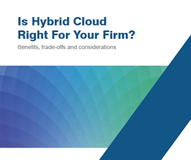 Whitepaper: Is Hybrid Cloud Right For Your Firm?