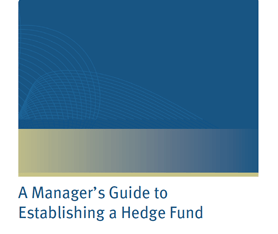 Whitepaper: A Manager's Guide to Establishing a Hedge Fund