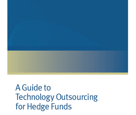A Guide to Technology Outsourcing for Hedge Funds